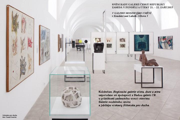 SNĚM RADY GALERIÍ a KOLOKVIUM Regionální Galerie včera, dnes a zítra v Roudnici nad Labem 21.  – 22.  9. 2015