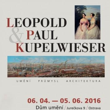 LEOPOLD A PAUL KUPELWIESER /  UMĚNÍ – PRŮMYSL – ARCHITEKTURA