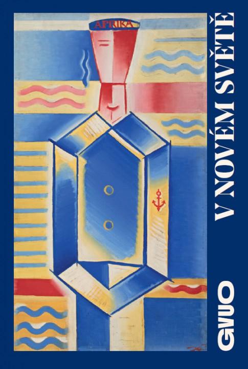 V novém světě / Podmínky modernity 1917–1927