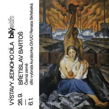 Výstava jednoho díla ze sbírek GVUO / Břetislav Bartoš / Černá země