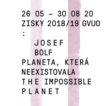 ZISKY 2018/19 GVUO: JOSEF BOLF / Planeta, která neexistovala